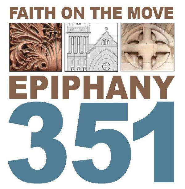 Presenting Epiphany 351: Faith on the Move