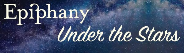 Epiphany Under the Stars: Calling all Volunteers!