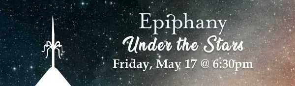 Save the Date! Epiphany Under the Stars is May 17